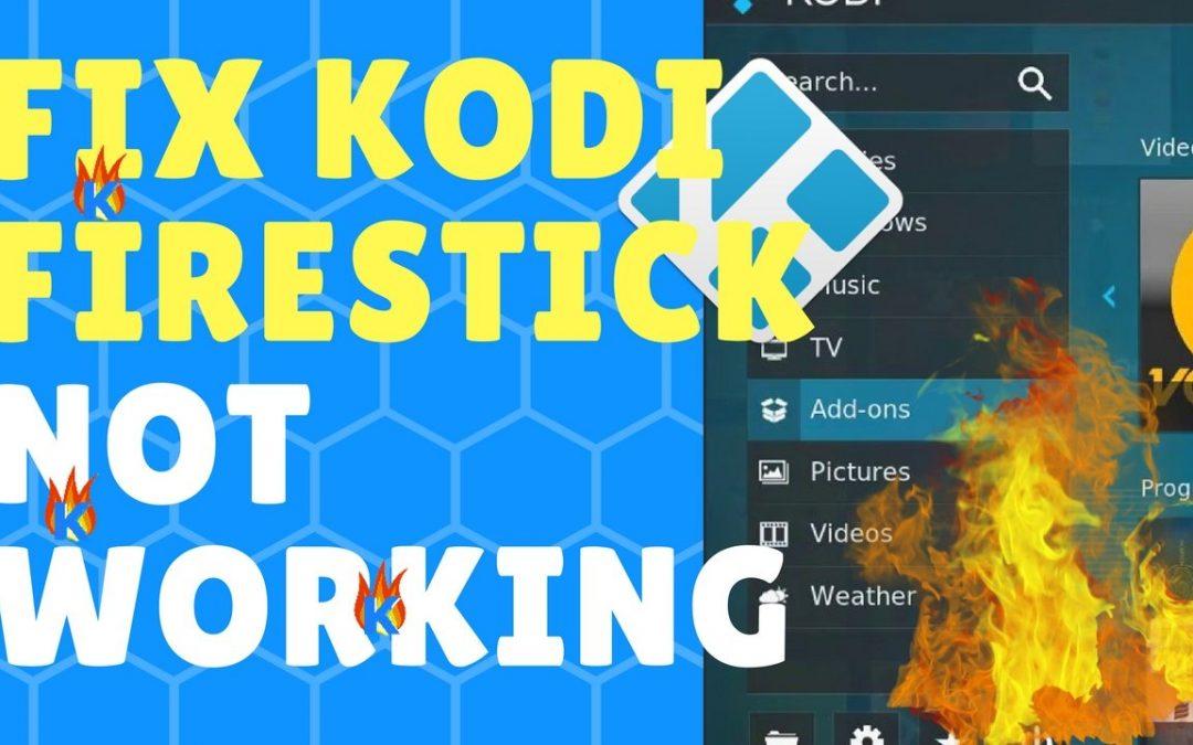 Fix Fire Stick Kodi Not Working