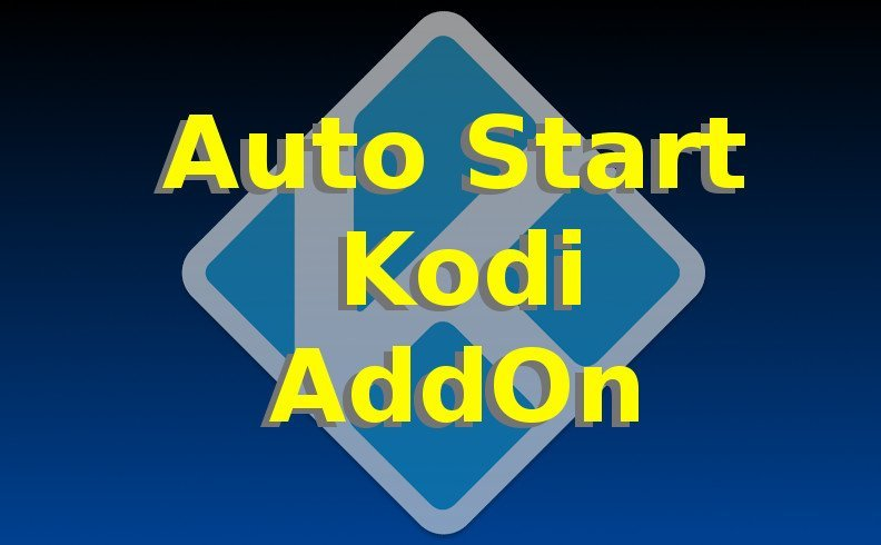 Kodi Auto Start How-To Guide