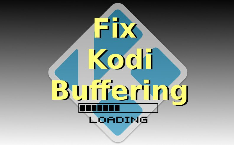 Fix Kodi Buffering 2016