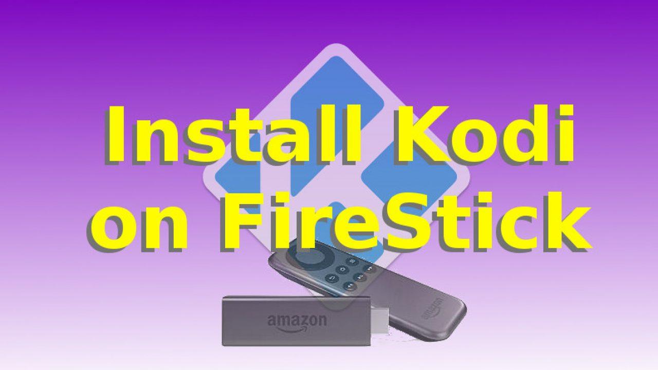 Install Kodi on Fire Stick (with Video +UPDATED) | KFire Video Tutorials