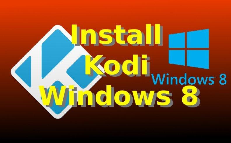 Install Kodi Windows 8