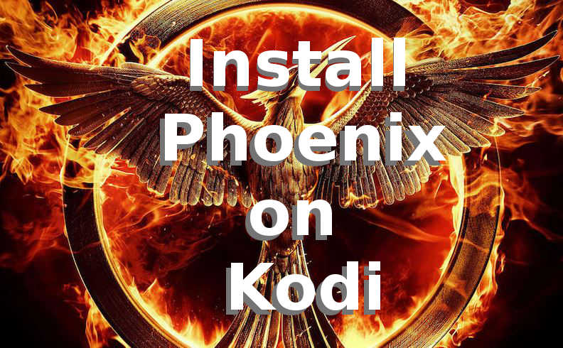 How to Install Phoenix on Kodi
