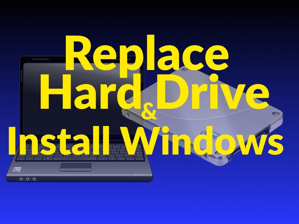 Replace Laptop Hard Drive & Install Windows [VIDEO]