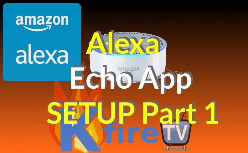 How to Alexa Echo App Setup Guide