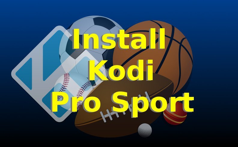 Install Pro Sport Kodi Addon for Live NFL, MLB, NHL, and NBA