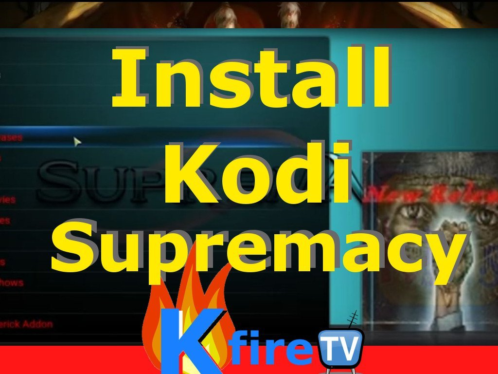 How to Install Supremacy Build Kodi: Video Tutorial + Written Guide