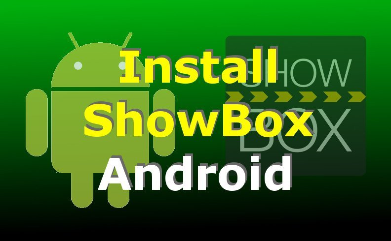 Install ShowBox: How To Stream Movies & TV Shows