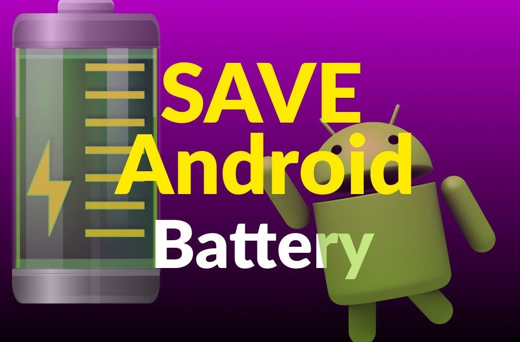 How to Save Android Battery (+ Video)