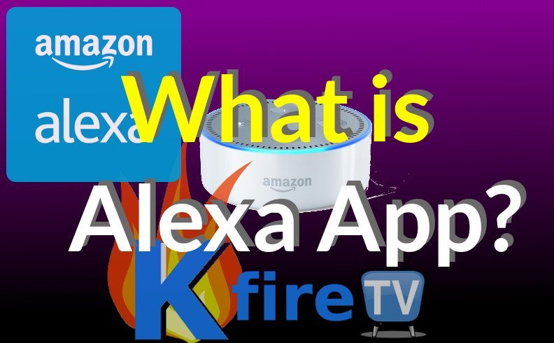 What is the Alexa App?