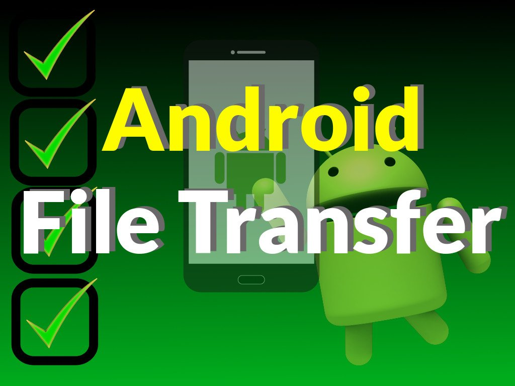 Android File Transfer: How to Move & Copy Files To and From Android