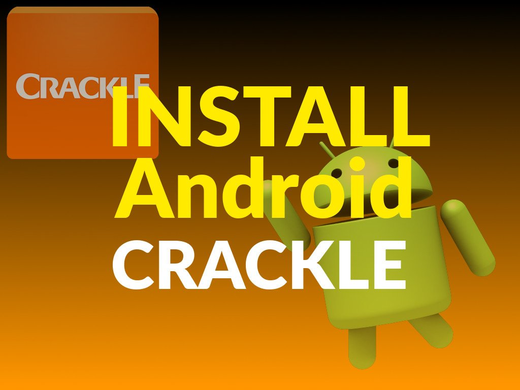 How to Install Crackle on Android