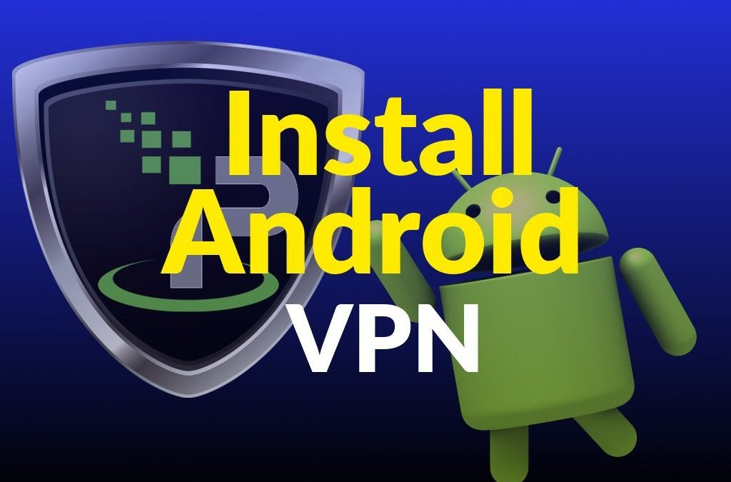 How to Install Android VPN (YouTube Video)