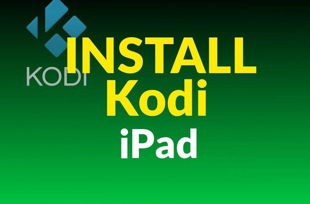 Install Kodi iPad: Install Kodi on Jailbroken iPad