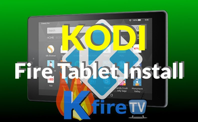 How to Install Kodi on Fire Tablet
