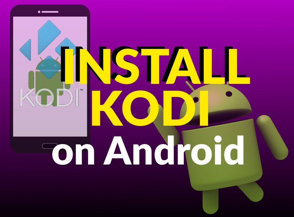 How to Install Kodi on Android: Four Easy Ways