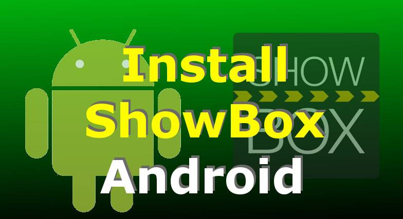 ShowBox Install Android Step-by- Step Tutorial