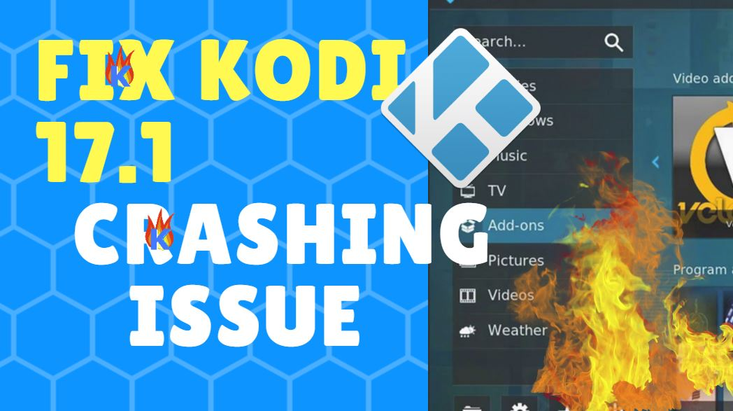 Fix Kodi 17.1 Crashing Issue