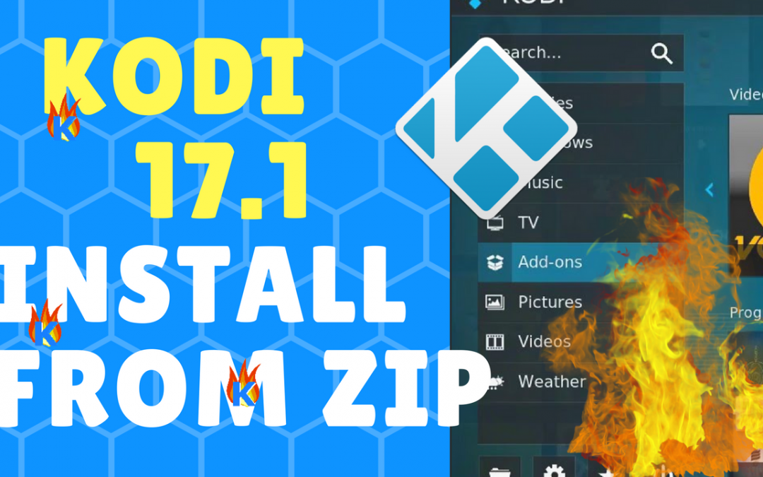 How-To Guide: Kodi 17.1 Install from ZIP