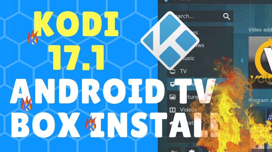 How to Install Kodi 17.1 Android TV Box + TVADDONS!