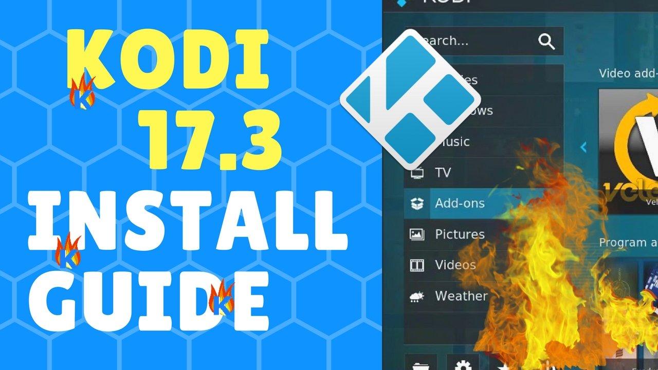 Kodi 17.3 Install Guide