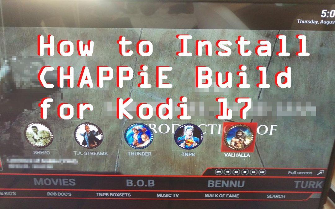 Kodi 17 CHAPPiE Build FireStick Install (+ IMDB Top 1000 & BeatZ Music Addon)