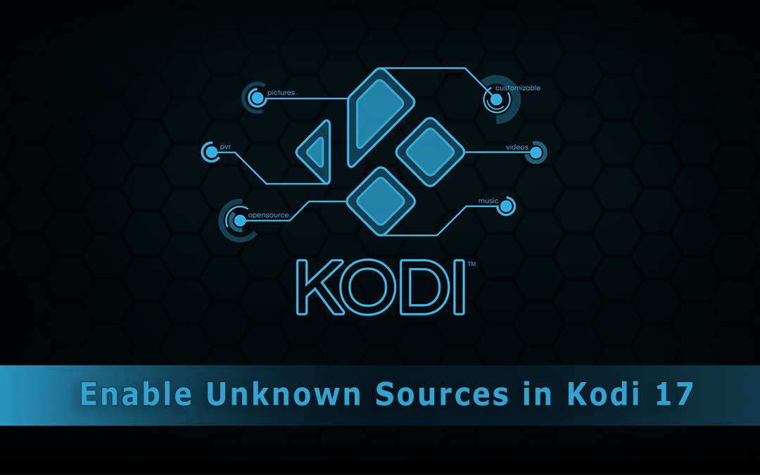 How To Enable Unknown Sources For Kodi TV Addons Install