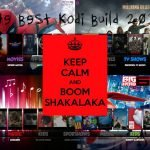 best Kodi build 2017 - Boom Shakalaka