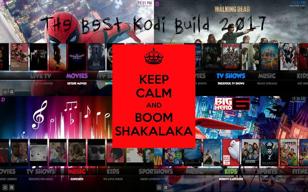 best Kodi build 2017 - Boom Shakalaka