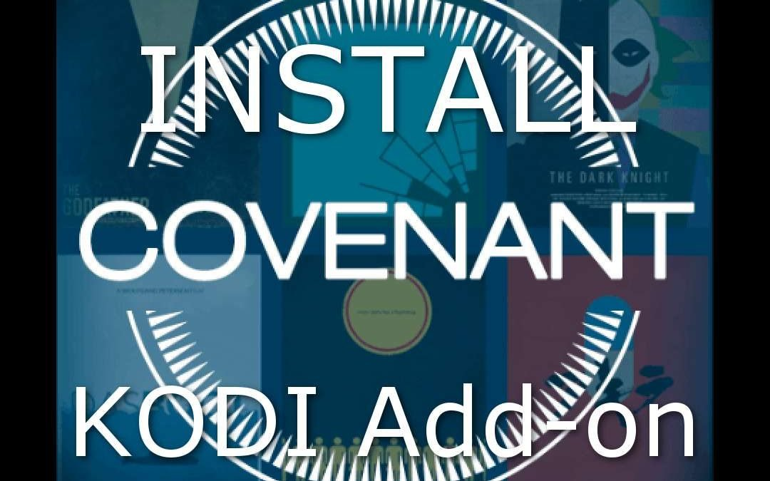 How to Install Covenant Kodi Add-on Tutorial Guide – Exodus Replacement