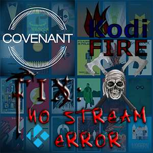 No Stream Available Fix Kodi TV Addons (+Covenant Module)