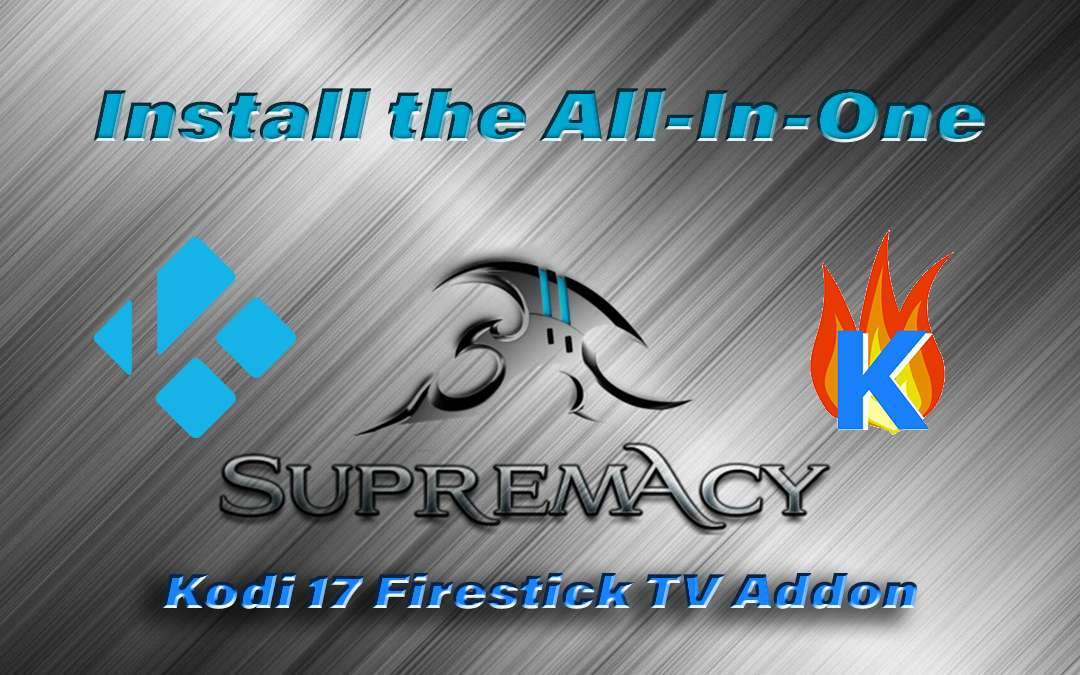How to Install Supremacy Auto-Select Kodi Firestick TV Addon