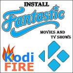 Install Fantastic for Kodi on Firestick