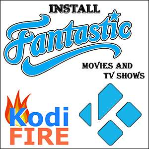 How to Install Fantastic TV Addon for Kodi on Firestick / Fire TV