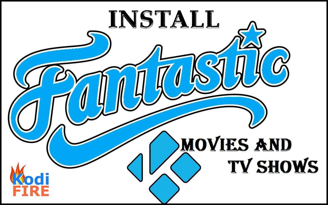 Install Fantastic for Kodi on Firestick