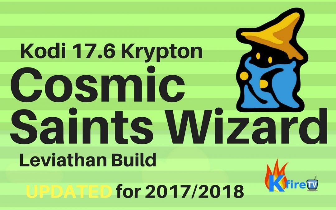 How to Install KODI Cosmic Saints Wizard on Firestick (+ Leviathan Build) [Lightweight!]