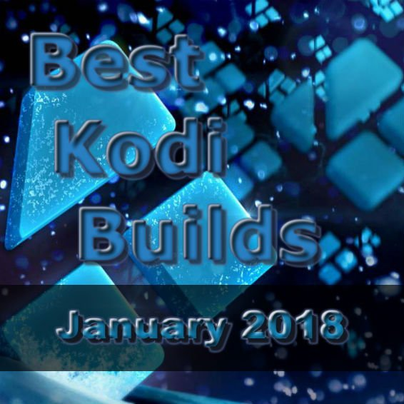 Best Kodi Builds (UPDATED) for Kodi 18 & Kodi 17 (+ APKs
