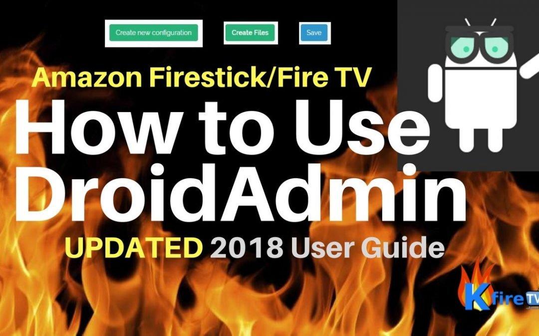 How to Use DroidAdmin & Make Your Own Codes | Ian @ KFireTV