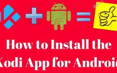 How to Install the Kodi App for Android