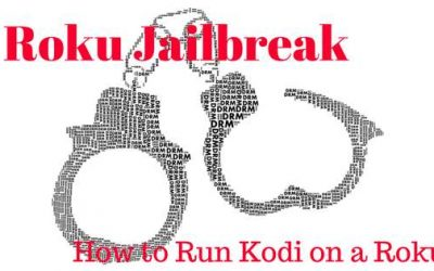 Roku Jailbreak – How to Run Kodi on a Roku