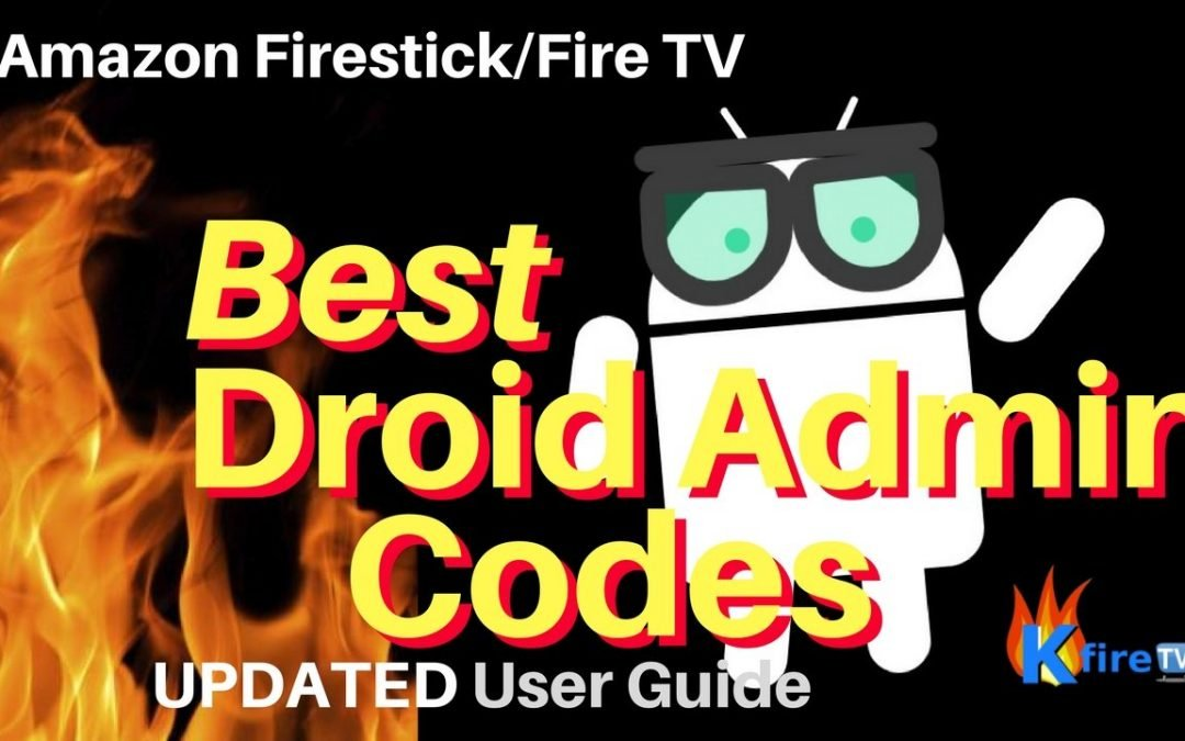 🤖Best Droid Admin Codes for FIRESTICK🔥 TV, Movies, Games, IPTV, Utilities, Sports & Live TV APKs