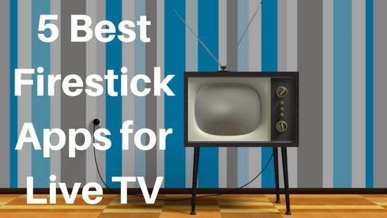 best firestick apps for live tv