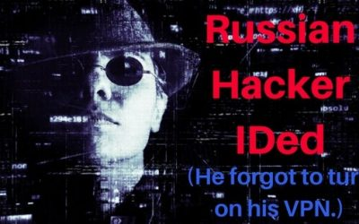 Russian Hacker IDed Because He Forgot to Turn on His VPN
