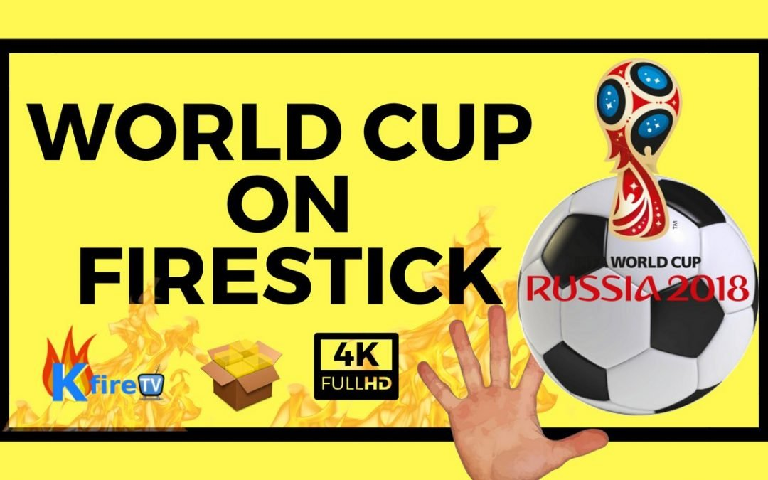 ⚽ How to Watch the FIFA World Cup on Firestick