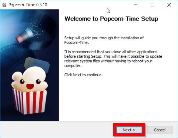 Popcorn Time Install: Click Next to proceed