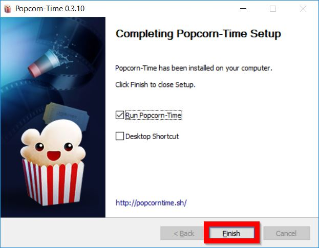 Run Popcorn Time by clicking Finish!