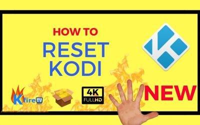 How to Reset Kodi:  Top 3 Easiest Methods