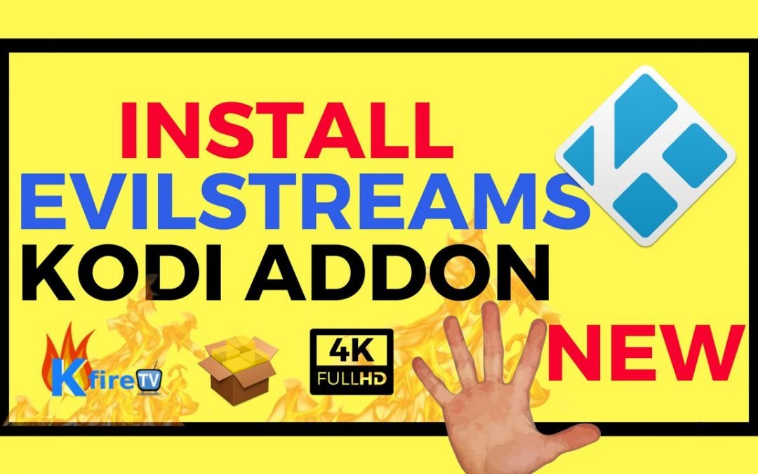 How to Install EvilStreams Kodi Addon in 5 Minutes or Less
