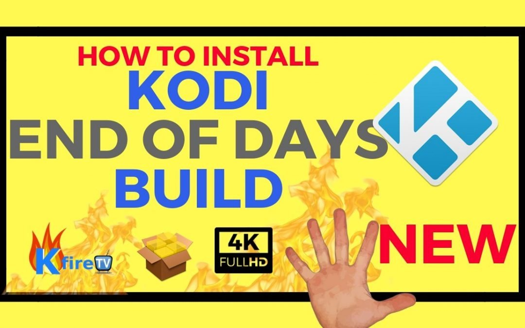 How to Install Kodi End of Days Build