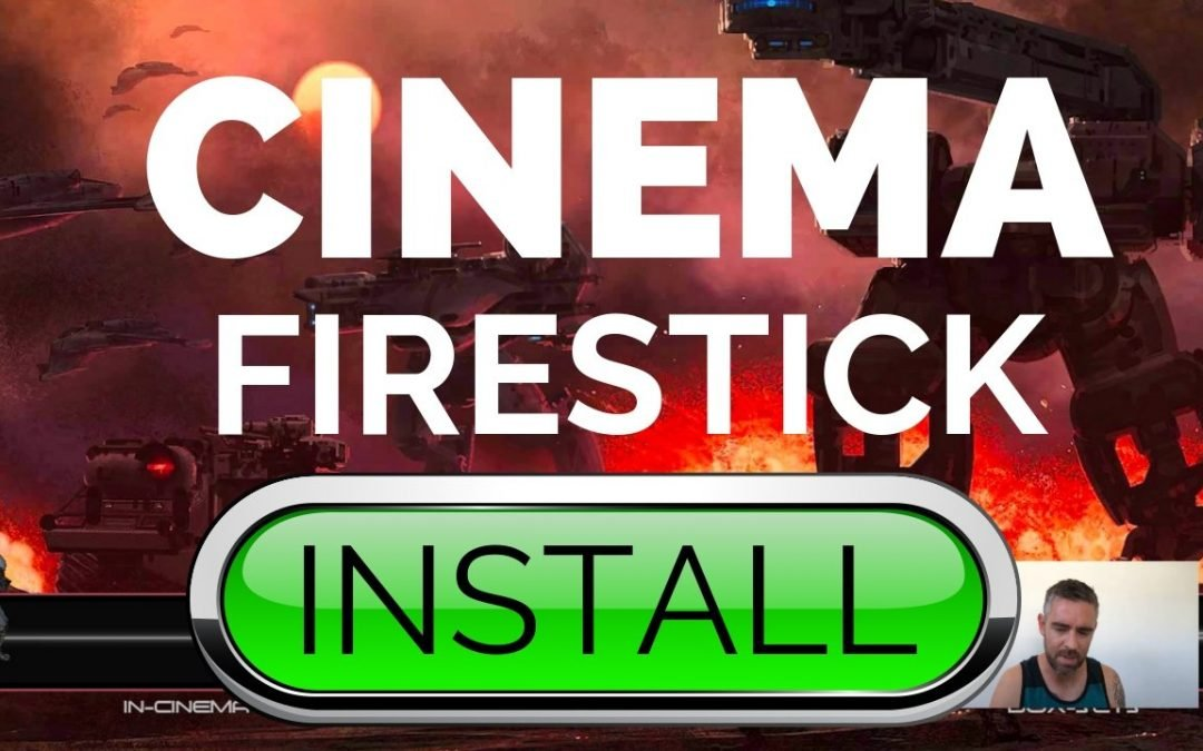 Cinema on Firestick:  How to Install APK in 2 Minutes