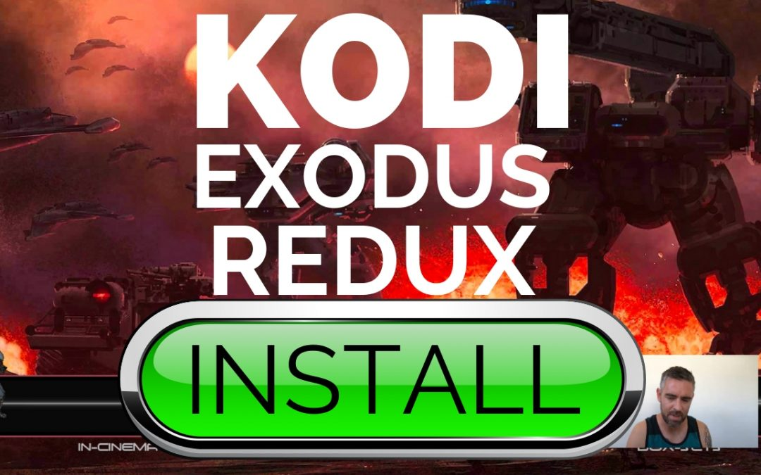 How to Install Kodi Exodus Redux Addon